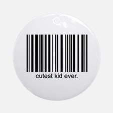 Cutest Kid Ever Ornament (Round)