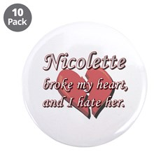 Nicolette broke my heart and I hate her 3.5