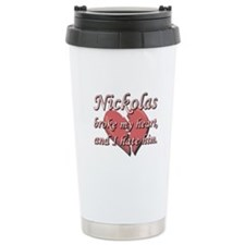 Nickolas broke my heart and I hate him Travel Mug
