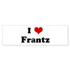 I Love Frantz Bumper Sticker