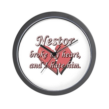 Nestor broke my heart and I hate him Wall Clock