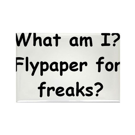 Funny saying about freaks Rectangle Magnet