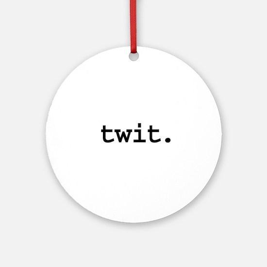 twit. Ornament (Round)