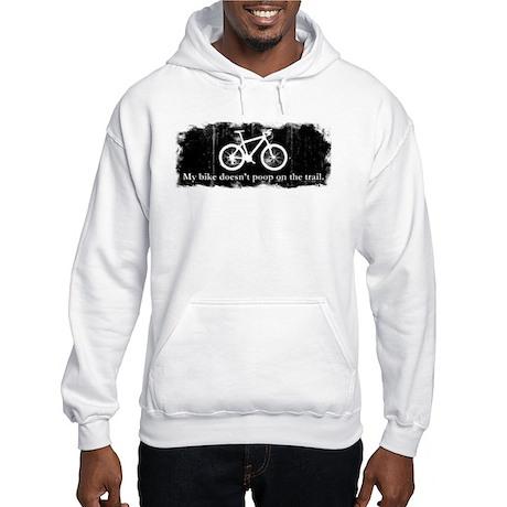 My bike doesn't poop on the t Hooded Sweatshirt
