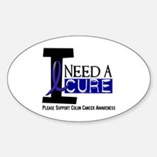 I Need A Cure COLON CANCER Oval Decal