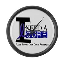 I Need A Cure COLON CANCER Large Wall Clock