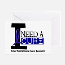 I Need A Cure COLON CANCER Greeting Card
