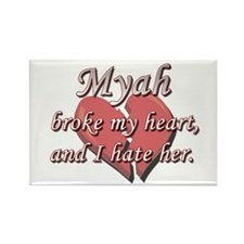 Myah broke my heart and I hate her Rectangle Magne