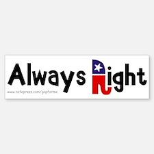 Always Right Bumper Bumper Bumper Sticker