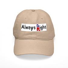 Always Right Baseball Cap