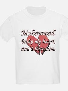 Muhammad broke my heart and I hate him T-Shirt