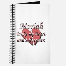 Moriah broke my heart and I hate her Journal