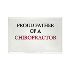 Proud Father Of A CHIROPRACTOR Rectangle Magnet
