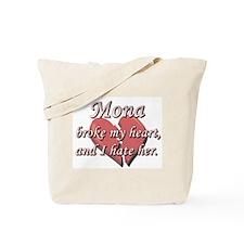 Mona broke my heart and I hate her Tote Bag