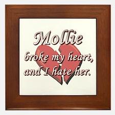 Mollie broke my heart and I hate her Framed Tile
