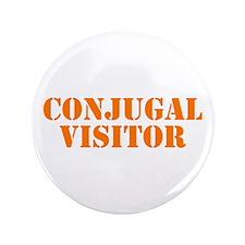 """CONJUGAL VISITOR 3.5"""" Button"""