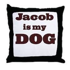 Jacob is my DOG Throw Pillow