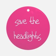 save the headlights Ornament (Round)