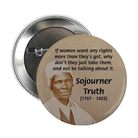 Feminist Sojourner Truth Button
