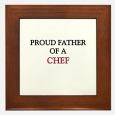 Proud Father Of A CHEF Framed Tile