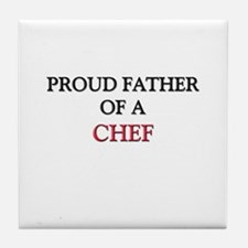 Proud Father Of A CHEF Tile Coaster