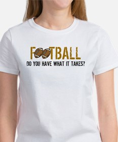 Do You Have What It Takes Women's T-Shirt