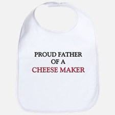 Proud Father Of A CHEESE MAKER Bib