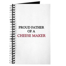 Proud Father Of A CHEESE MAKER Journal