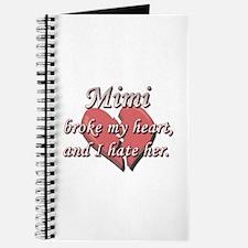 Mimi broke my heart and I hate her Journal