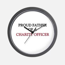 Proud Father Of A CHARITY OFFICER Wall Clock