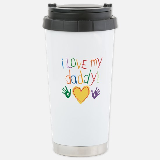 i love my daddy Stainless Steel Travel Mug