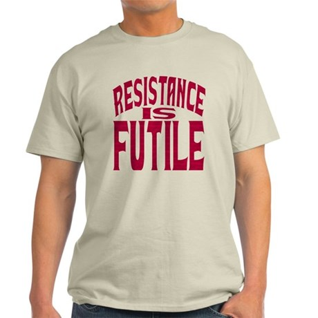 Resistance is Futile (red text) Light T-Shirt