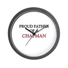 Proud Father Of A CHAPMAN Wall Clock