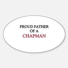 Proud Father Of A CHAPMAN Oval Decal