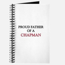 Proud Father Of A CHAPMAN Journal