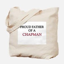 Proud Father Of A CHAPMAN Tote Bag