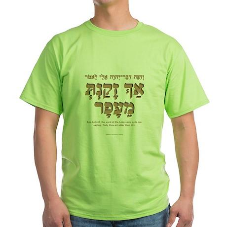 Older than Dirt (Hebrew f) Green T-Shirt