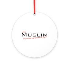 Muslim / Problem! Ornament (Round)