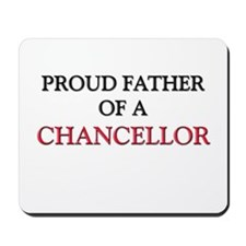 Proud Father Of A CHANCELLOR Mousepad