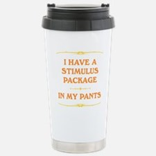 Stimulus Package in my pants Stainless Steel Trave