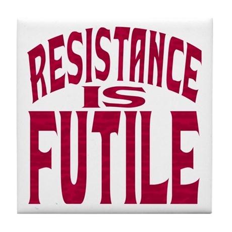 Resistance is Futile (red text) Tile Coaster