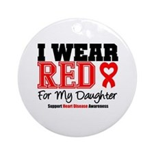 I Wear Red Daughter Ornament (Round)