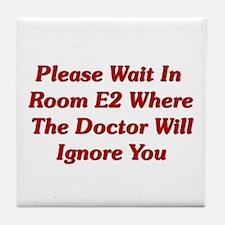Please Wait In Room E2 Tile Coaster