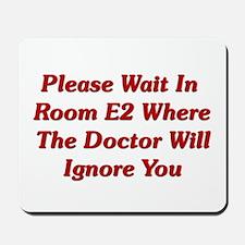 Please Wait In Room E2 Mousepad