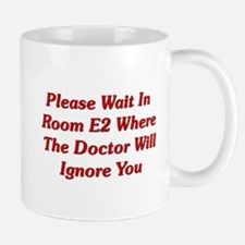 Please Wait In Room E2 Mug