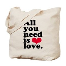 ALL YOU NEED IS LOVE! Tote Bag