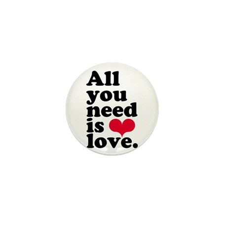 ALL YOU NEED IS LOVE! Mini Button (10 pack)