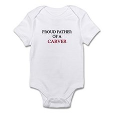 Proud Father Of A CARVER Infant Bodysuit