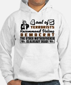 """""""4 out of 5 Terrorists Recommend"""" Hoodie"""