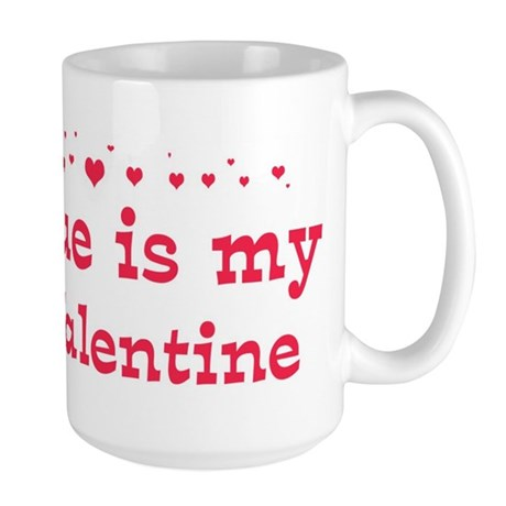 Sue is my valentine Large Mug